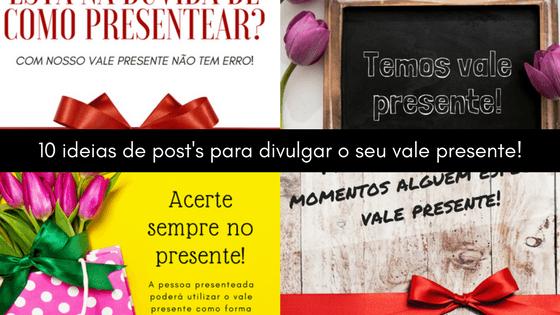 10 ideias de post's para divulgar o seu vale presente!
