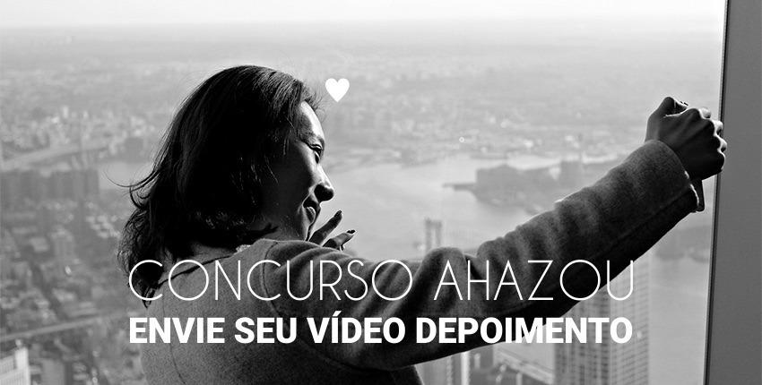 Concurso Ahazou | Envie seu video depoimento
