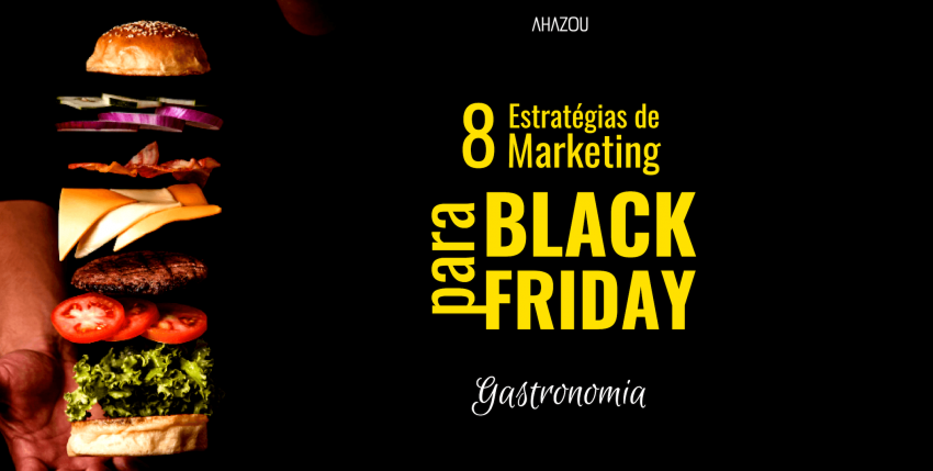 8 Estratégias de Marketing para o Black Friday em Gastronomia