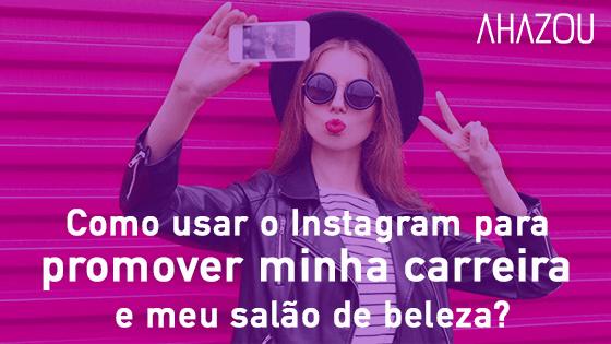 Como ter sucesso no Instagram?