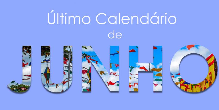 Último Calendário de Junho