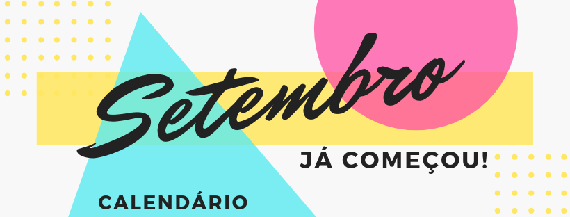 Setembro já começou!