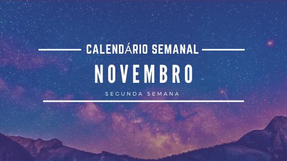 Calendário Semanal de Novembro!