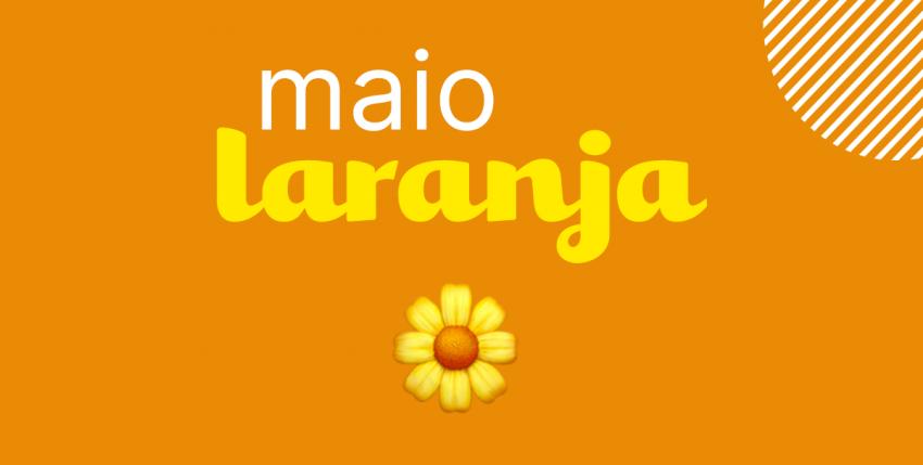 Maio laranja: ajude a combater o abuso sexual de crianças e adolescentes compartilhando posts prontos sobre o assunto