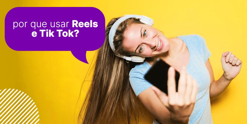Como criar vídeos para seu negócio no Tik Tok e Reels do Instagram?