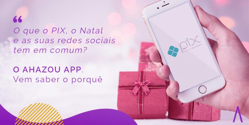 O Pix vai alavancar as suas vendas e o AHAZOU app pode te ajudar