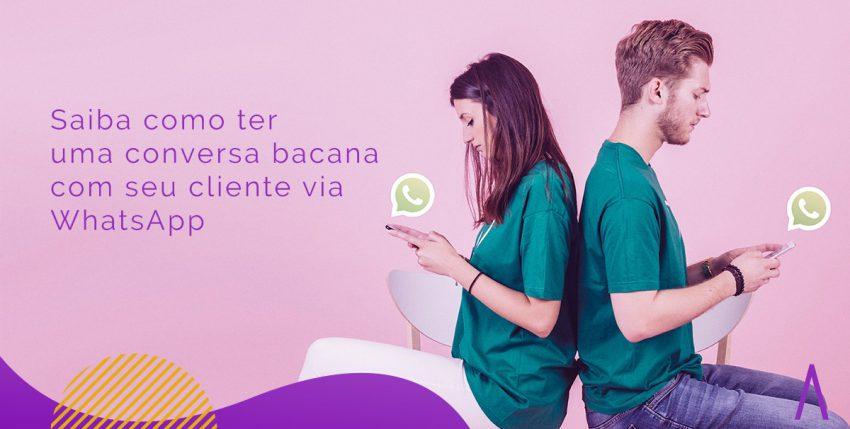 Saiba como ter um contato humanizado com seu cliente via WhatsApp