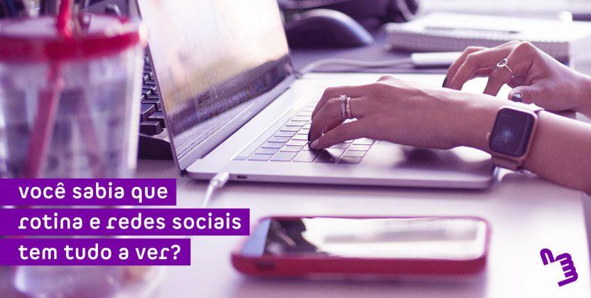 Saiba como manter uma rotina nas redes sociais pode te ajudar a conquistar mais clientes