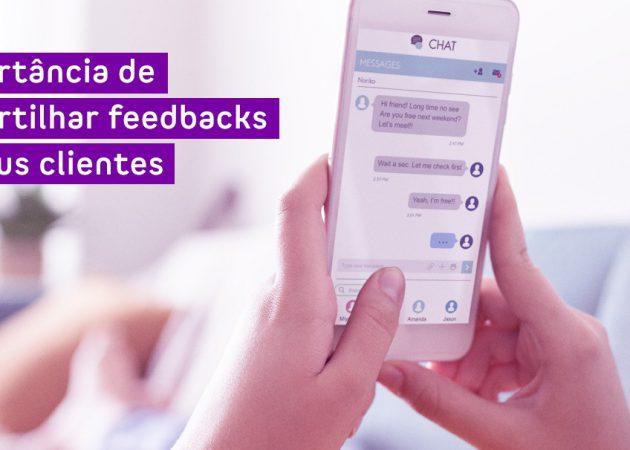 Porquê compartilhar feedbacks dos seus clientes é importante?