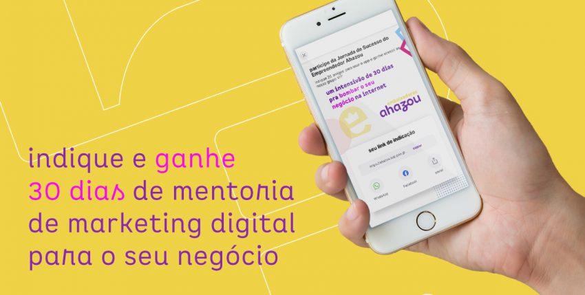 Indique e ganhe 30 dias de mentoria de marketing digital para o seu negócio